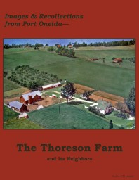 The Thoreson Farm and Its Neighbors—Images & Recollections from Port Oneida cover